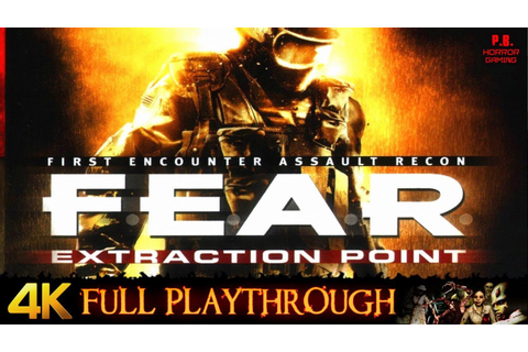 FEAR : Extraction Point | 4K | Full Game Longplay ...