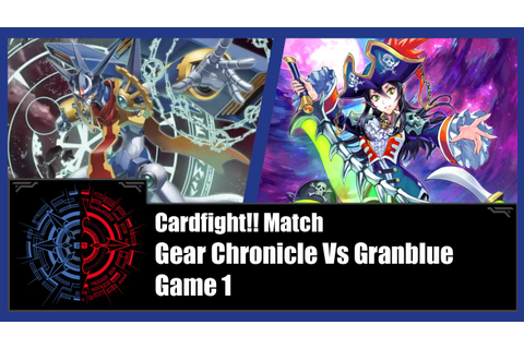 Cardfight!! Vanguard - Gear Chronicle (Time Leap) Vs ...