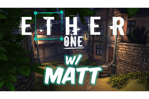 Ether One Gameplay - First Person Adventure/Exploration ...