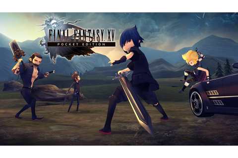 Final Fantasy XV: Pocket Edition HD Released on Xbox One ...