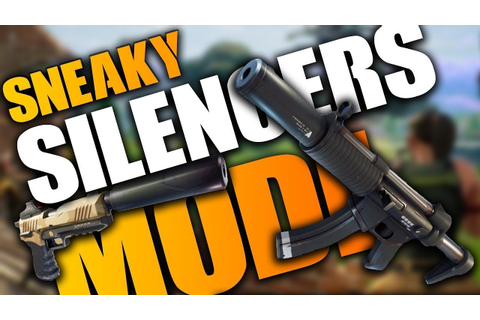 NEW SNEAKY SILENCERS GAME MODE PART 2 - FORTNITE BATTLE ...