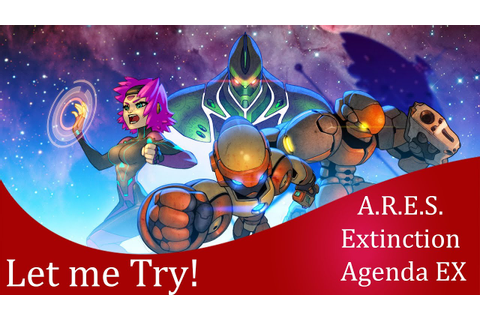 Let me try A.R.E.S. Extinction Agenda EX (PC version ...