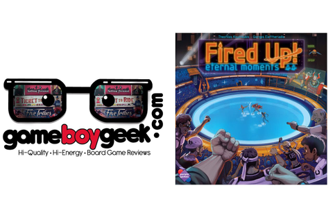 Fired Up! Eternal Moments Preview with the Game Boy Geek ...