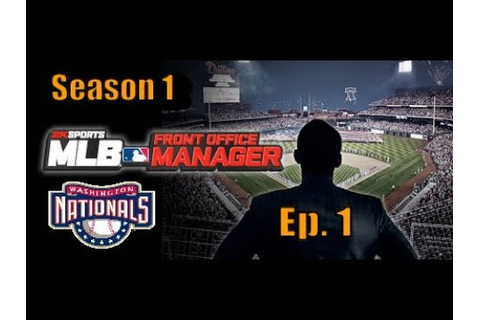 MLB Front Office Manager Washington Nationals . Ep 1 First ...