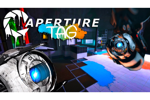 Aperture Tag - Part 1 | PORTAL WITHOUT PORTALS ...