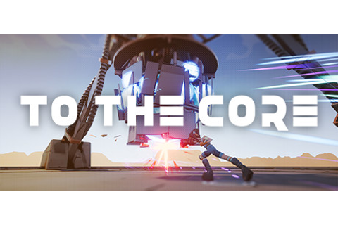 To the Core on Steam