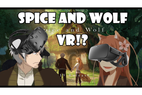 Spice and Wolf Official VR Experience!! Could This be ...