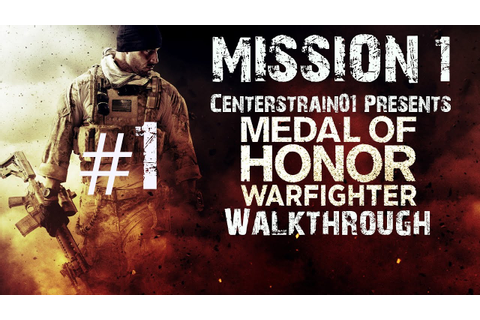 Medal Of Honor Warfighter - Walkthrough - Part 1 - Mission ...