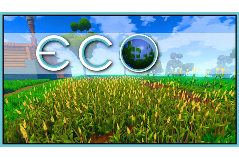 FARMING - Bountiful Harvest - ECO Gameplay [Let's Play Eco ...