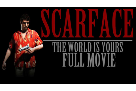Scarface The World Is Yours: Full Movie (All Game ...
