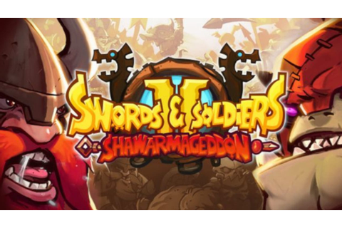 Swords and Soldiers 2 Shawarmageddon »FREE DOWNLOAD ...