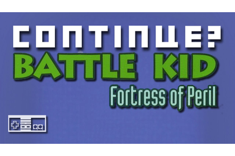 Battle Kid: Fortress of Peril (NES) - Continue? - YouTube