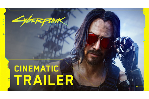 Cyberpunk 2077 — Official E3 2019 Cinematic Trailer - YouTube