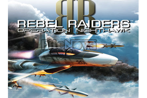 Rebel Raiders Operation Nighthawk PC Game Download - Top ...