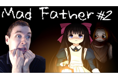Mad Father Part 2 | BEHIND YOU! | Gameplay Walkthrough ...