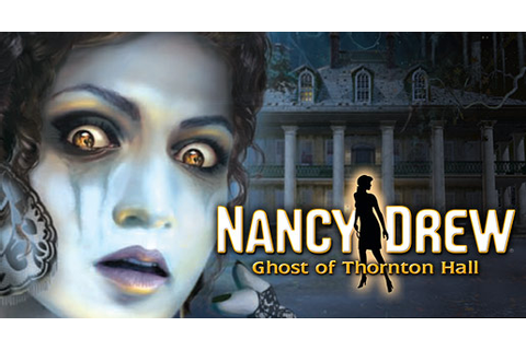 Dream Games: Nancy Drew Ghost of Thornton Hall