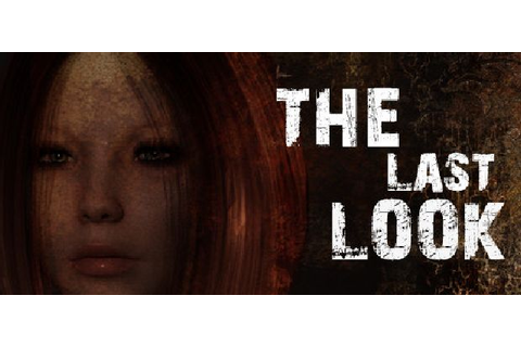 The Last Look Free Download (v0.1.1) PC Games | ZonaSoft