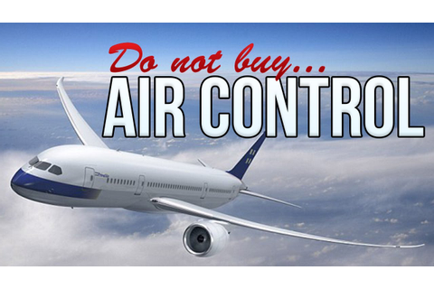 Air Control - Do NOT Buy This Game - YouTube