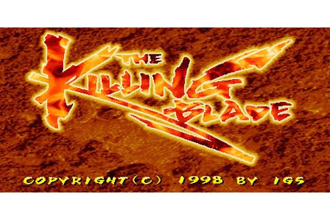The Killing Blade arcade video game by IGS Co., Ltd. (1998)
