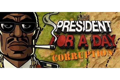 President for a Day - Corruption on Steam - PC Game | HRK