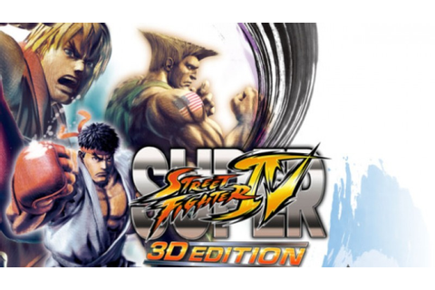 Super Street Fighter IV 3D Edition Includes Friend Codes ...