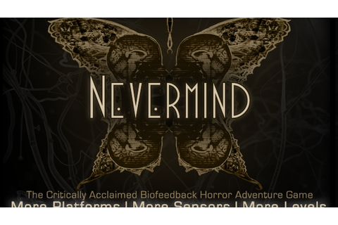 Nevermind: Biofeedback Horror Game by Erin Reynolds ...