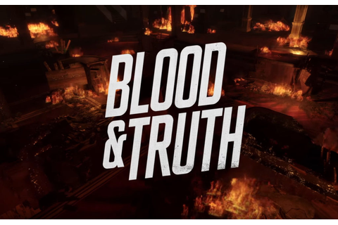 blood and truth - VR News, Games, And Reviews