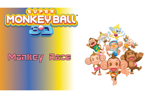 Super Monkey Ball 3D: Monkey Race - YouTube