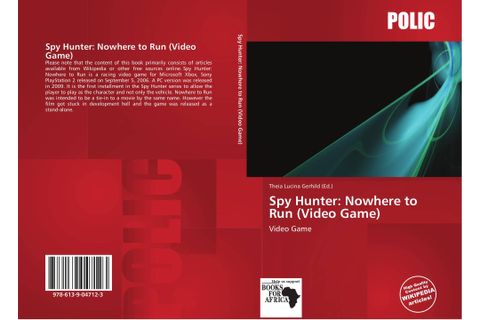 Spy Hunter: Nowhere to Run (Video Game), 978-613-9-04712-3 ...