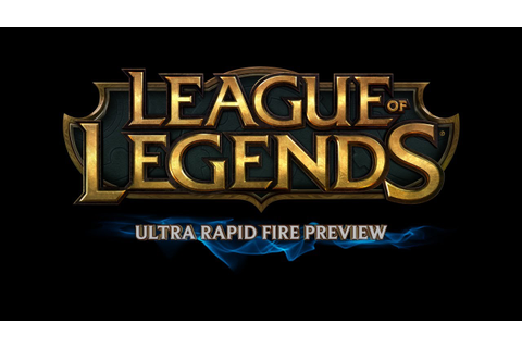 League of Legends - Ultra Rapid Fire Preview - YouTube