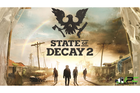 State of Decay 2 PC Game V1.3160.34.2 + 6 DLCs Repack Free ...