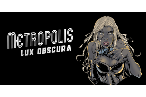 [REVIEW] Metropolis: Lux Obscura - Daily Nintendo