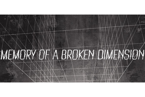 Memory of a Broken Dimension on Steam