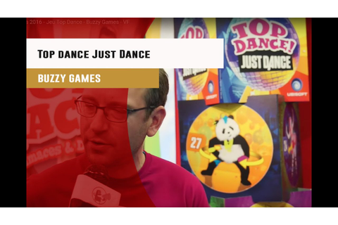 Cannes 2016 - Jeu Top Dance Just Dance - Buzzy Games - VF ...