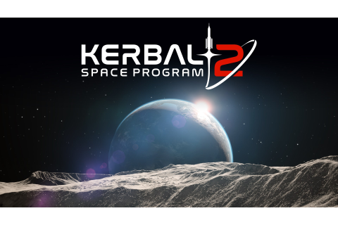 Kerbal Space Program 2 Announced With A Ton Of New ...