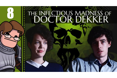Let's Play The Infectious Madness of Doctor Dekker Part 8 ...