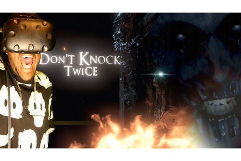 This Was A Mistake || Don't Knock Twice VR Gameplay [HTC ...