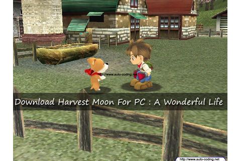 Download Harvest Moon For PC : A Wonderful Life | Auto Coding