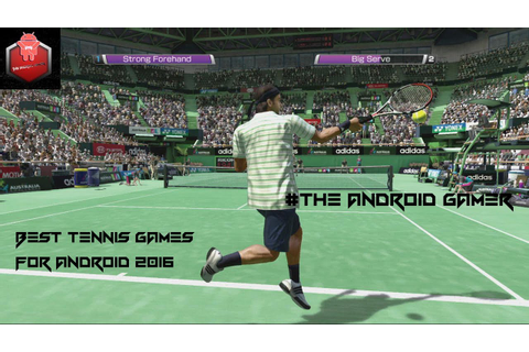 Best Tennis Games For Android/ios Gameplay HD 2016 Top 10 ...