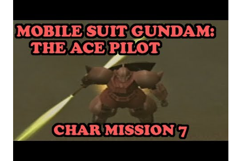 Gundam Senshitachi no Kiseki - Char Mission 7: The Duel in ...
