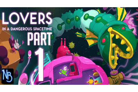 Lovers in a Dangerous Spacetime Walkthrough Part 1 No ...