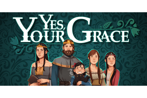 Yes, Your Grace | Nintendo Switch download software ...