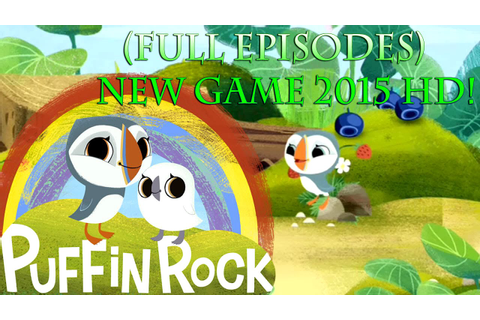 Puffin Rock - Oona`s Adventure (Full Episodes) New Game ...