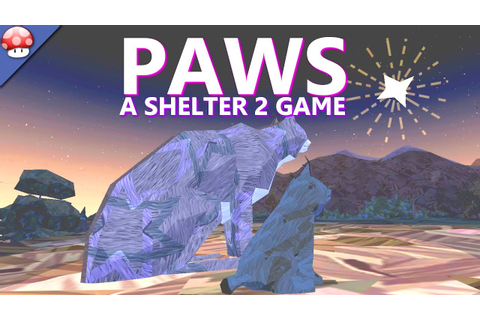 Paws: A Shelter 2 Game Gameplay (PC HD) - YouTube
