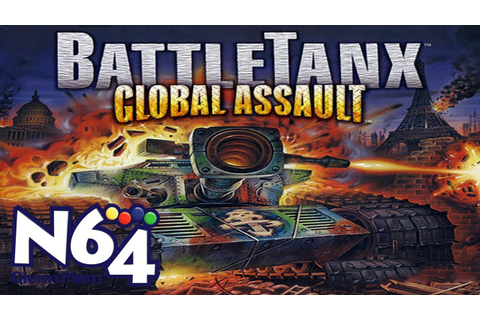 BattleTanx Global Assault - Nintendo 64 Review - HD - YouTube