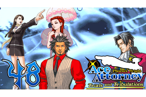 Phoenix Wright: Trials and Tribulations - Capitulo 48 ...