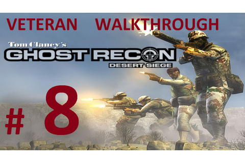 Tom Clancy's Ghost Recon 1 - Desert Siege: Mission 8 ...