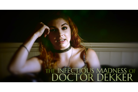 The Infectious Madness of Doctor Dekker | FMV World