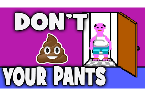 Don't Shit Your Pants - YouTube