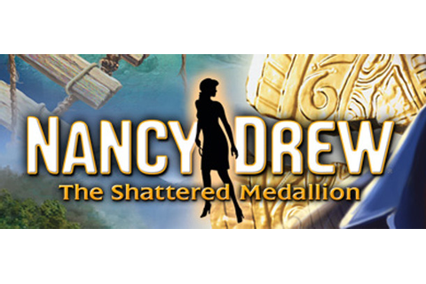 Nancy Drew: The Shattered Medallion – GameCola